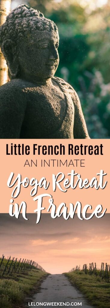 Thinking about attending a yoga retreat in France? Read about the experience at Little French Retreat - an intimate yoga retreat in Southwestern France. #yoga #yogaretreat #france #frenchretreat