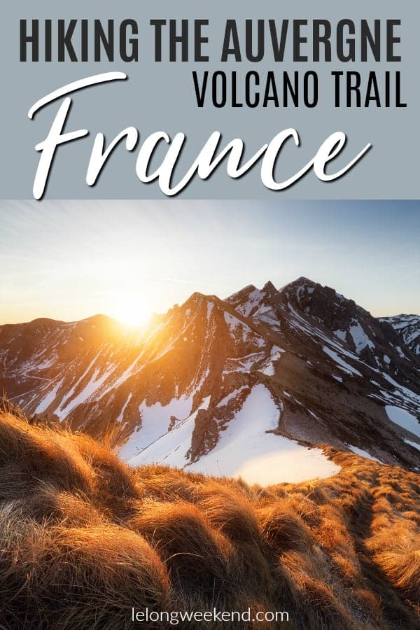 The Auvergne region of France is one of the country's best kept secrets. It's also home to some of France's best hiking trails. Read all about hiking Auvergne's volcanoes. #France #auvergne #volcano #hiking #vacation