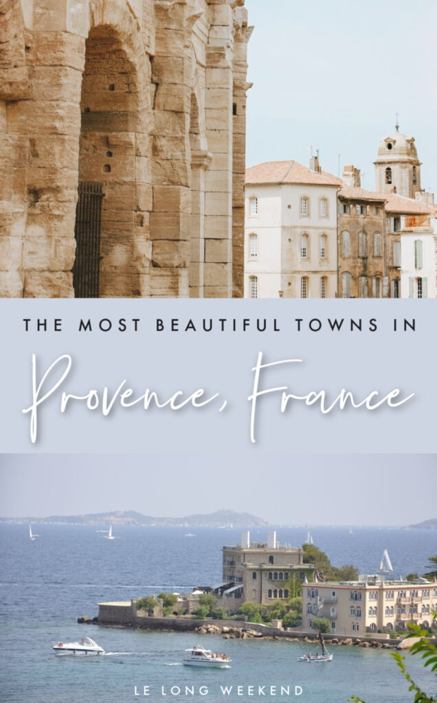 Heading to Provence and unsure where best to spend your time? Read our insider's guide to the best cities and towns in Provence, France #provence #france #southoffrance #vacation